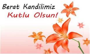 İslam Alemine hayırlara vesile olması dileğiyle Berat Kandilimiz Kutlu olsun.